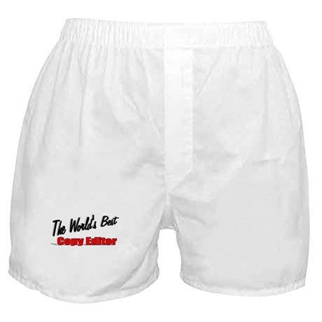 &quot;The World's Best Copy Editor&quot; Boxer Shorts