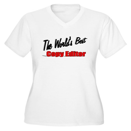 &quot;The World's Best Copy Editor&quot; Women's Plus Size V