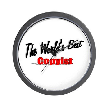 &quot;The World's Best Copyist&quot; Wall Clock