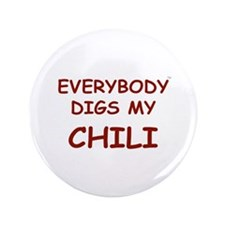 "Everybody Digs My CHILI 3.5"" Button"