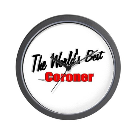 """The World's Best Coroner"" Wall Clock"