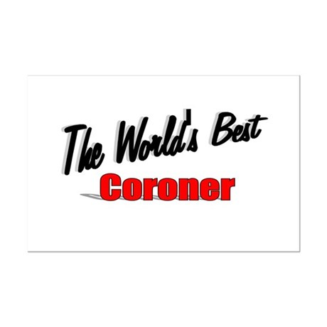 """The World's Best Coroner"" Mini Poster Print"