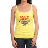 Earth First! We'll Strip-Min Jr.Spaghetti Strap