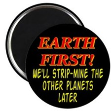 """Earth First! We'll Strip-Min 2.25"""" Magnet (10 pack"""