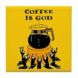 Coffee Is God Tile Coaster