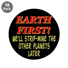 "Earth First! We'll Strip-Min 3.5"" Button (10 pack)"