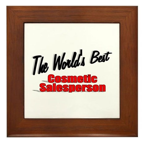 """The World's Best Cosmetic Salesperson"" Framed Til"