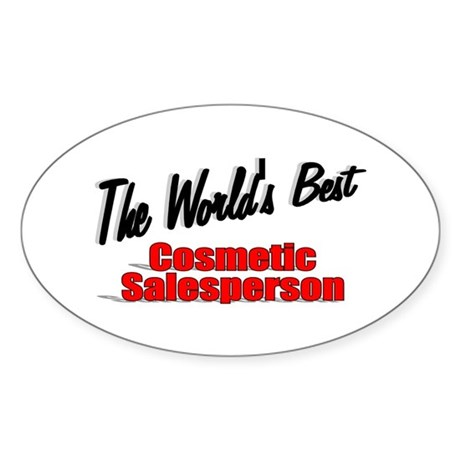 """The World's Best Cosmetic Salesperson"" Sticker (O"