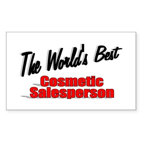 """The World's Best Cosmetic Salesperson"" Sticker (R"
