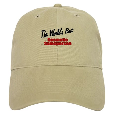 """The World's Best Cosmetic Salesperson"" Cap"