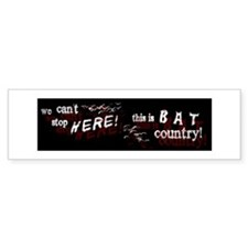 Bat Country - Bumper Bumper Sticker