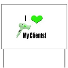 I Love (Heart) My Clients (Gr Yard Sign