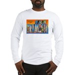 San Francisco California Greetings Long Sleeve T-S