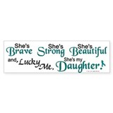 Lucky Me 1 (Daughter OC) Bumper Bumper Sticker