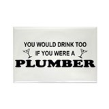 You'd Drink Too Plumber Rectangle Magnet