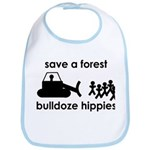 Save A Forest, Bulldoze Hippi Bib