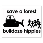 Save A Forest, Bulldoze Hippi Small Poster