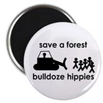 Save A Forest, Bulldoze Hippi 2.25