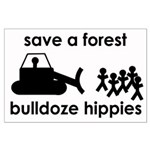 Save A Forest, Bulldoze Hippi Large Poster
