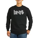 brat Long Sleeve Dark T-Shirt