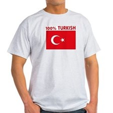 100 PERCENT TURKISH T-Shirt