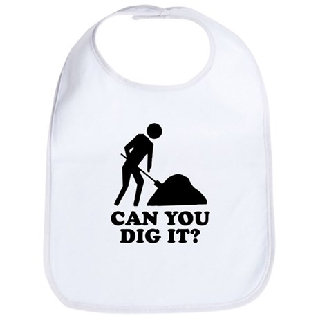 Can You Dig It Bib