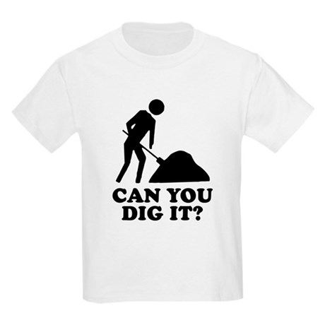 Can You Dig It Kids Light T-Shirt