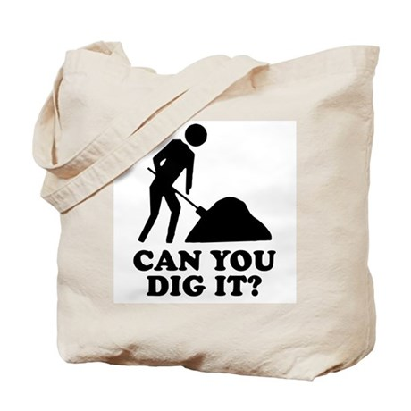 Can You Dig It Tote Bag