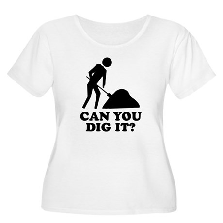 Can You Dig It Womens Plus Size Scoop Neck T-Shir