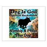 Worship & Praise Your Dog Small Poster