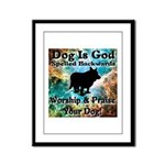Worship & Praise Your Dog Framed Panel Print