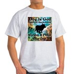 Worship & Praise Your Dog Light T-Shirt