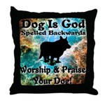 Worship & Praise Your Dog Throw Pillow