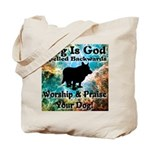 Worship & Praise Your Dog Tote Bag
