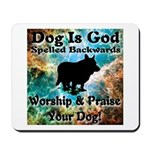Worship & Praise Your Dog Mousepad