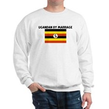 UGANDAN BY MARRIAGE Sweatshirt