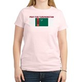 PRAY FOR TURKMENISTAN T-Shirt