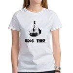 Blog This! Women's T-Shirt