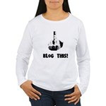 Blog This! Women's Long Sleeve T-Shirt