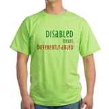 Disabled = Differently-abled T-Shirt