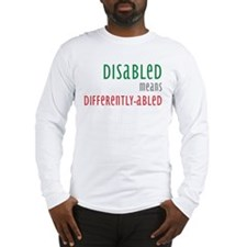 Disabled = Differently-abled Long Sleeve T-Shirt