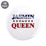 "JASMIN for queen 3.5"" Button (10 pack)"