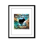 Be Kind To Animals! Framed Panel Print