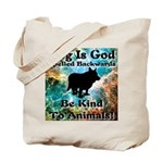 Be Kind To Animals! Tote Bag