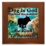 Be Kind To Animals! Framed Tile