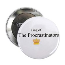 KING THE PROCRASTINATOR'S Button