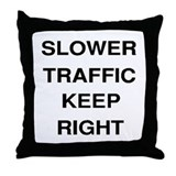Slower Traffic Throw Pillow