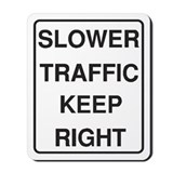 Slower Traffic Mousepad