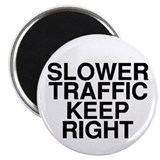 "Slower Traffic 2.25"" Magnet (10 pack)"