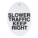 Slower Traffic Oval Ornament